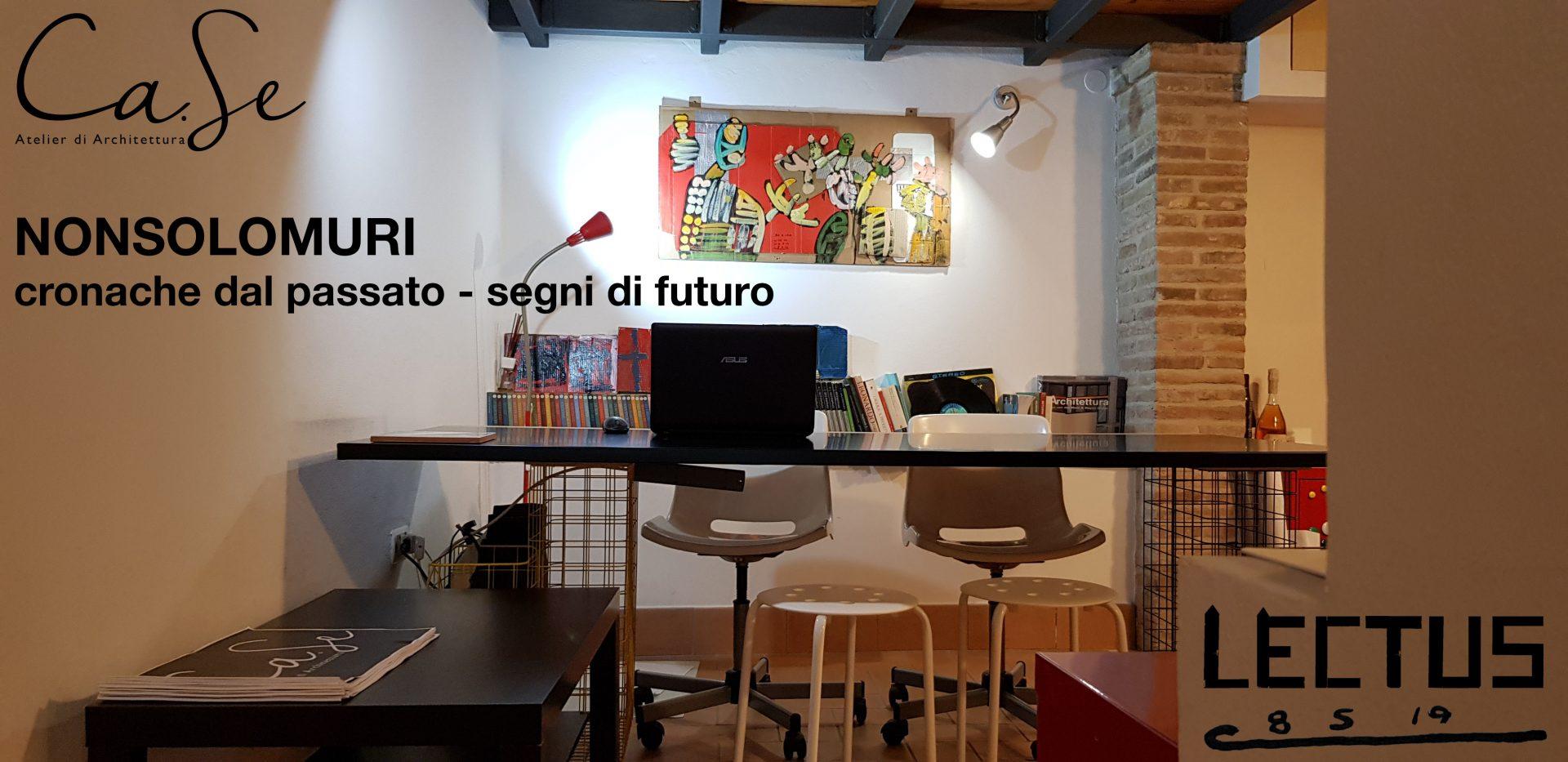 Ca.Se Atelier di Architettura - NONSOLOMURI - con LECTUS TERAMO e SILVIO CORTELLINI